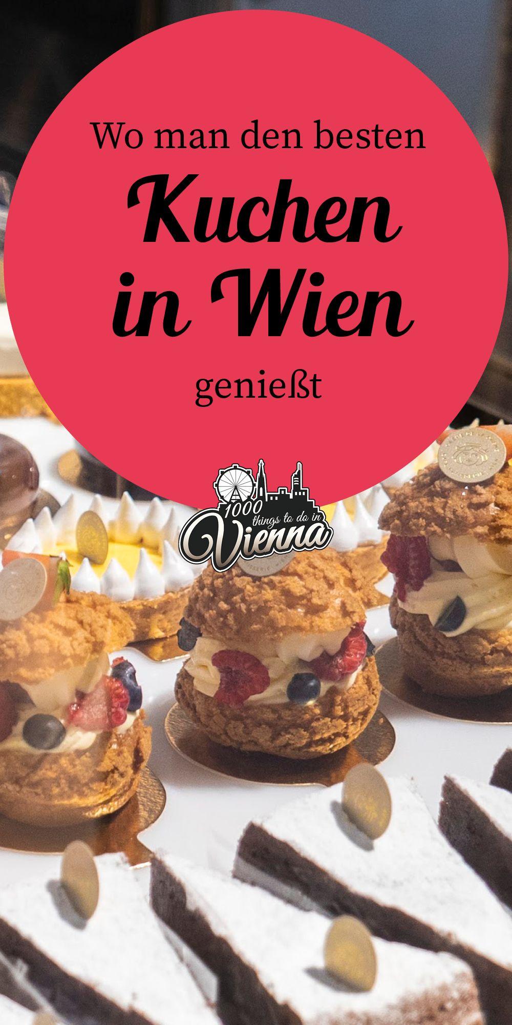 Wo Man Die Besten Kuchen In Wien Geniesst Teil 2 Wien Essen Beste Kuchen Und Sachertorte Wien