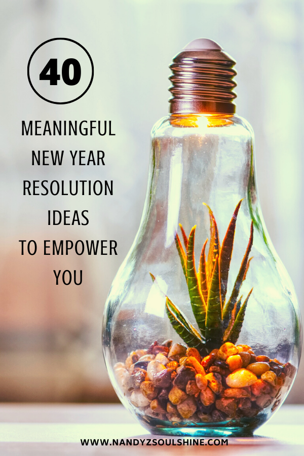 40 Meaningful New Year Resolution Ideas to Empower You ...