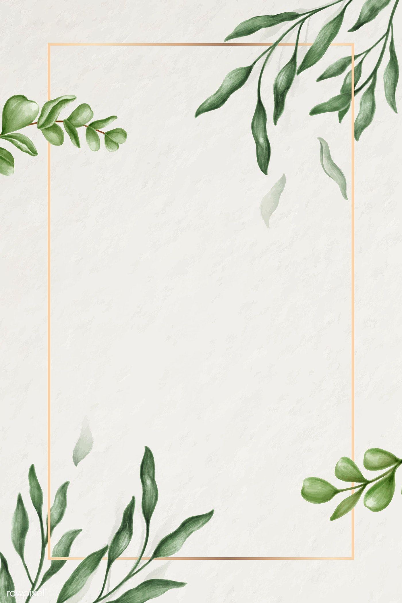 Download Premium Illustration Of Green Leaves Frame Illustration 2032982 In 2020 Green Leaf Wallpaper Green Leaf Background Floral Printables