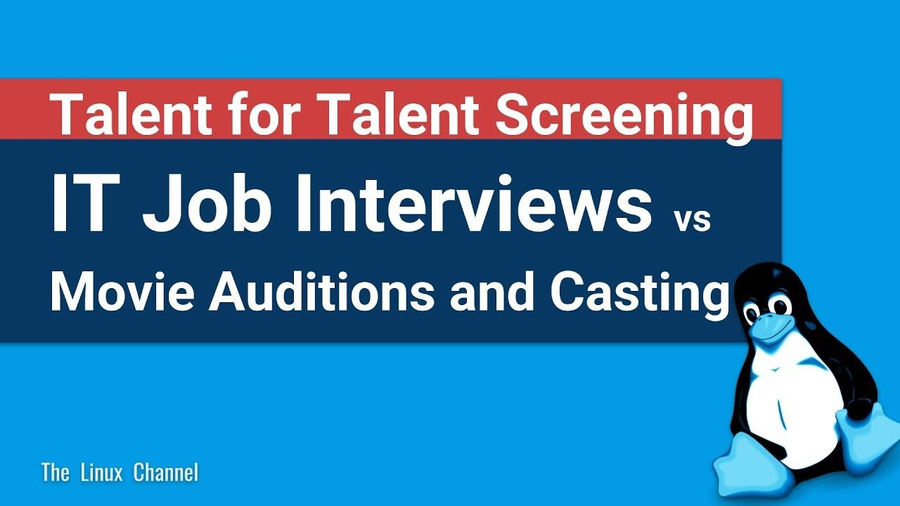 344 IT Job Interviews vs Movie Auditions and Casting