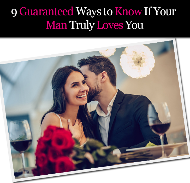9 Guaranteed Ways to Know If Your Man Truly Loves You