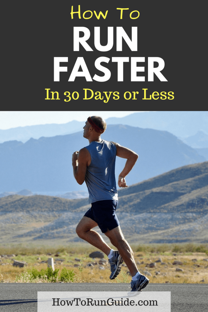 How To Run Faster In 30 Days Or Less How To Run Faster How To
