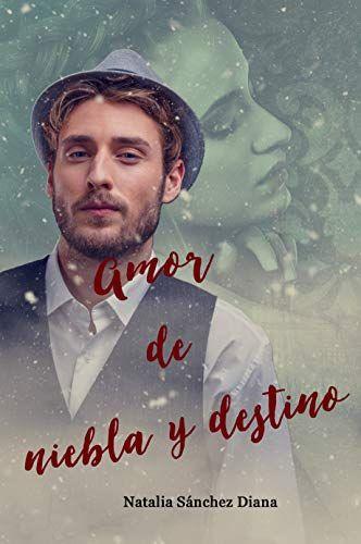 Amor de niebla y destino pdf: Una historia de Lucian Monroe – Natalia Sánchez Diana