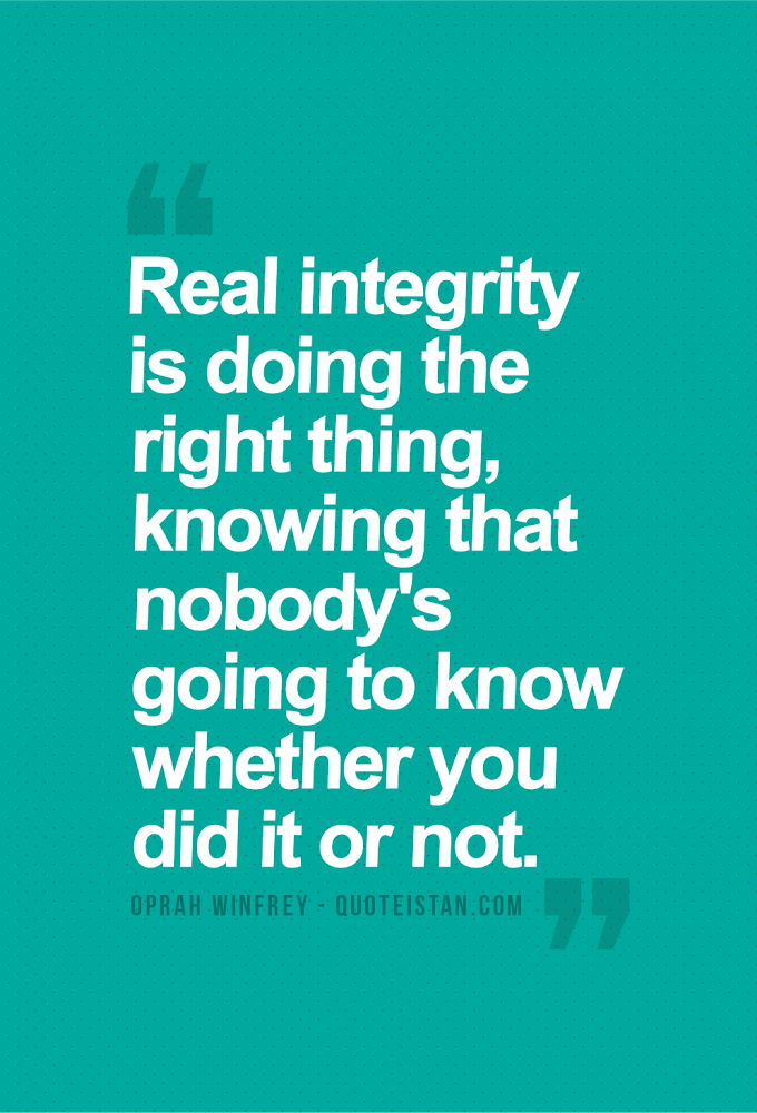 Oprah Winfrey Real Integrity Is Doing The Right Thing Knowing That