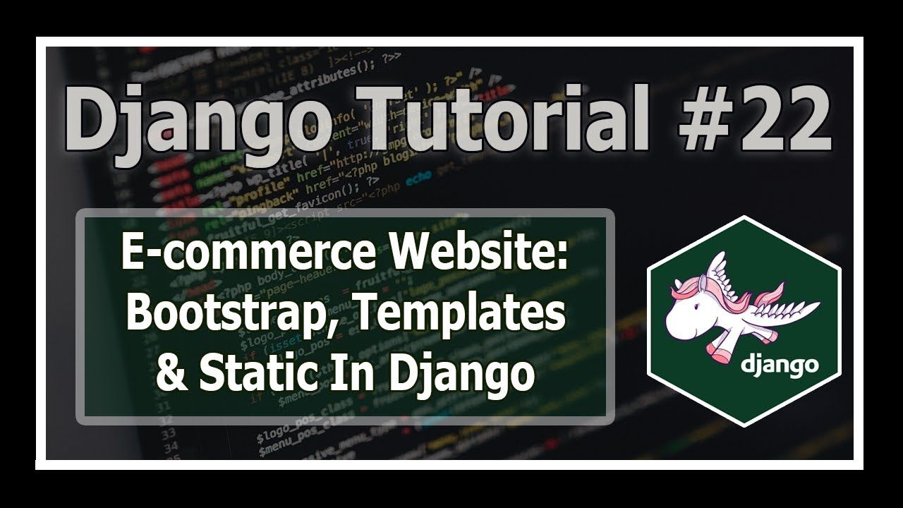 E Commerce Website Adding Bootstrap Templates Static Python Django Learn Programming Learn Javascript Create Website