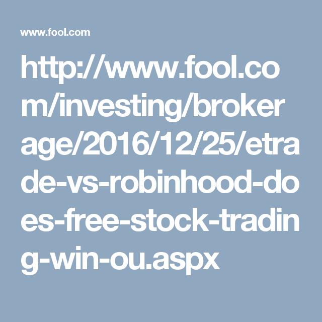 E*Trade vs  Robinhood: Does Free Stock Trading Win Out