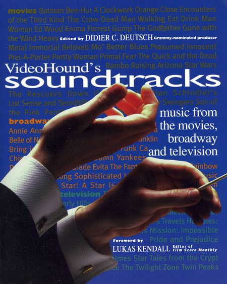 Videohounds Soundtracks Music From The Movies Broadway And