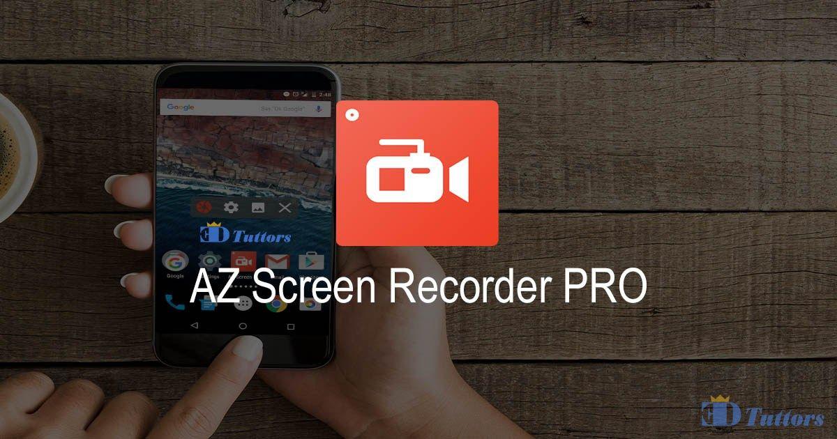 Az Screen Recorder Pro V4 8 8 Apk Sem Root