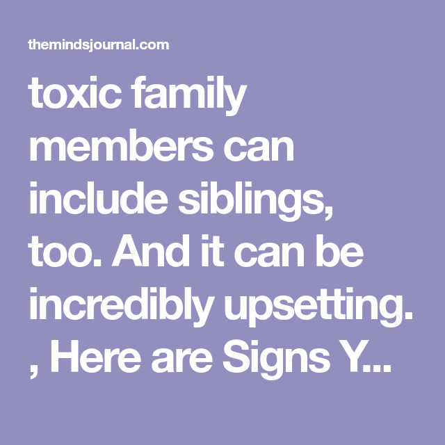 7 Definitive Signs You Have A Toxic Sibling | Toxic family