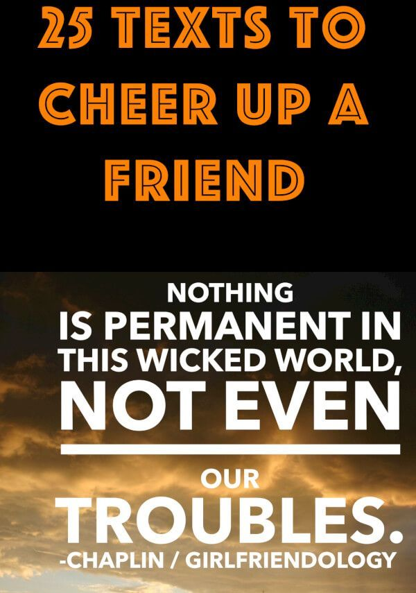 25 Cheer Up Texts For Friends Words Sayings Friendship Quotes