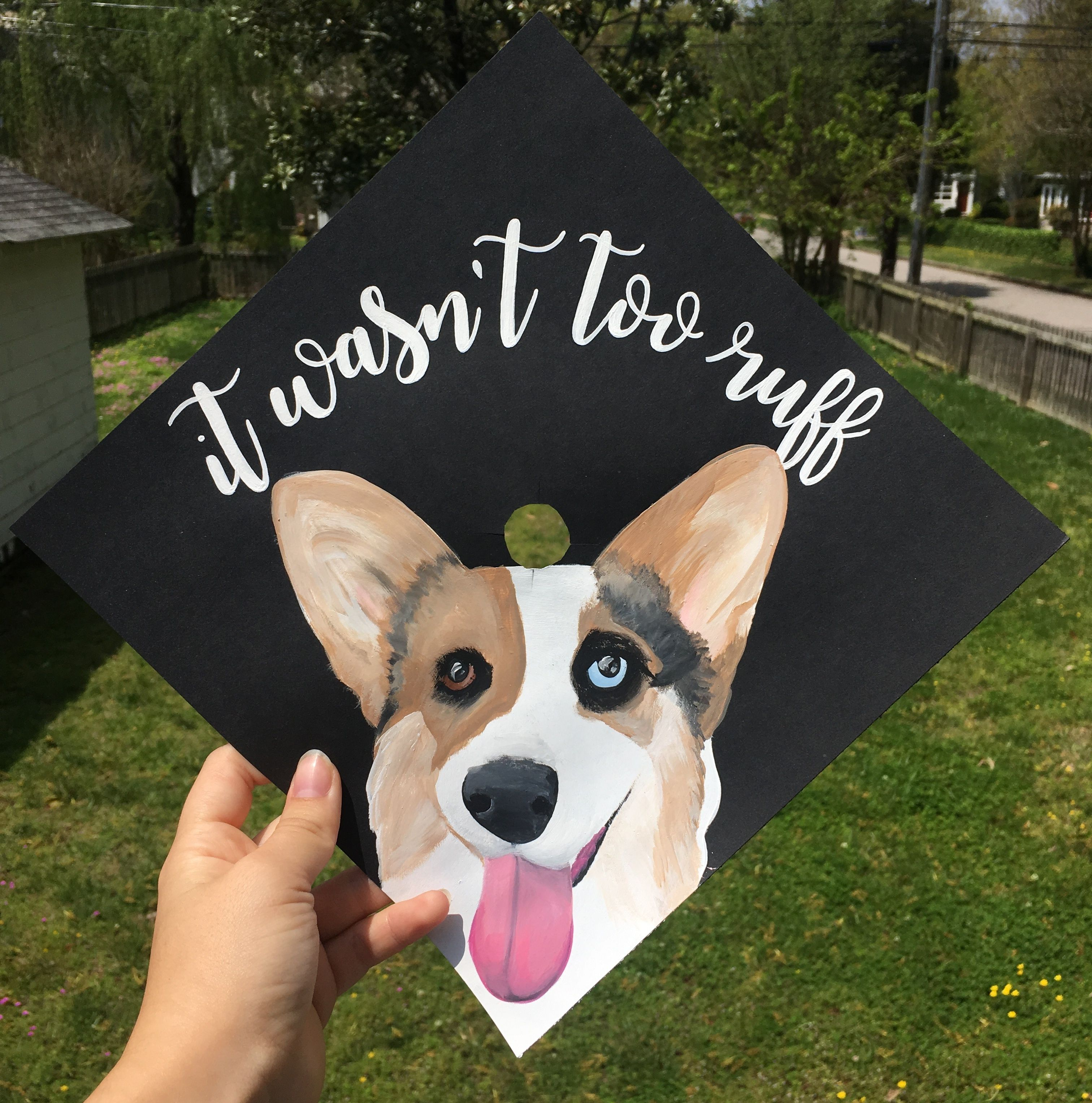 It Wasn T Too Ruff Custom Corgi Dog Painted Graduation Cap Topper