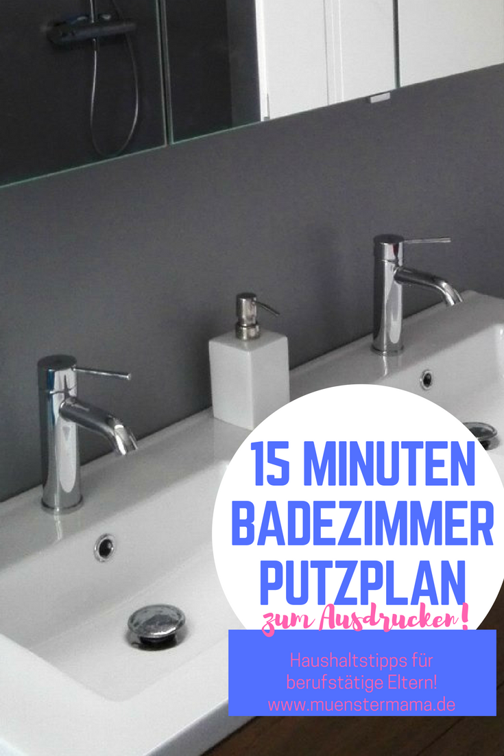 Putzplan Fur Das Badezimmer Ein Sauberes Bad In Nur 15 Minuten Badezimmer Putzen Tipps Putzplan Life Hacks Haushalt