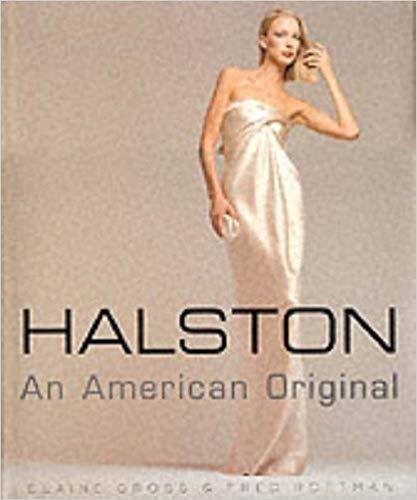 Halston An American Original Elaine Gross Fred Rottman 9780060193188 Amazon Com Books Halston Fashion Books Fashion