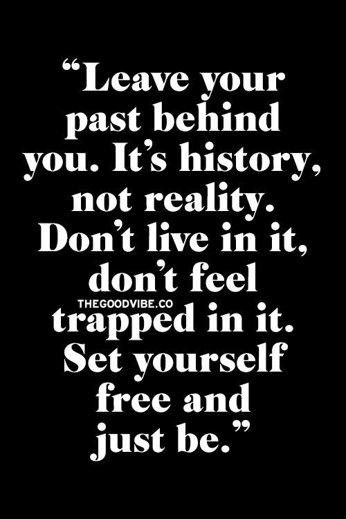 Leave The Past Behind You Inspirational Quote Interesting