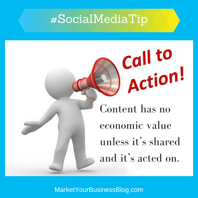 """Here is the #SocialMediaTip of the Day: Content has no economic value unless it's shared and it's acted on.  This goes hand in hand with the previous tip """"Content is King. Engagement is Queen. And Queen rules the house.""""  Your specific target market needs to act on your content for it to be useful. Even if you produce the most influential, powerful piece of content ever and no one in your target market see is…it is useless."""