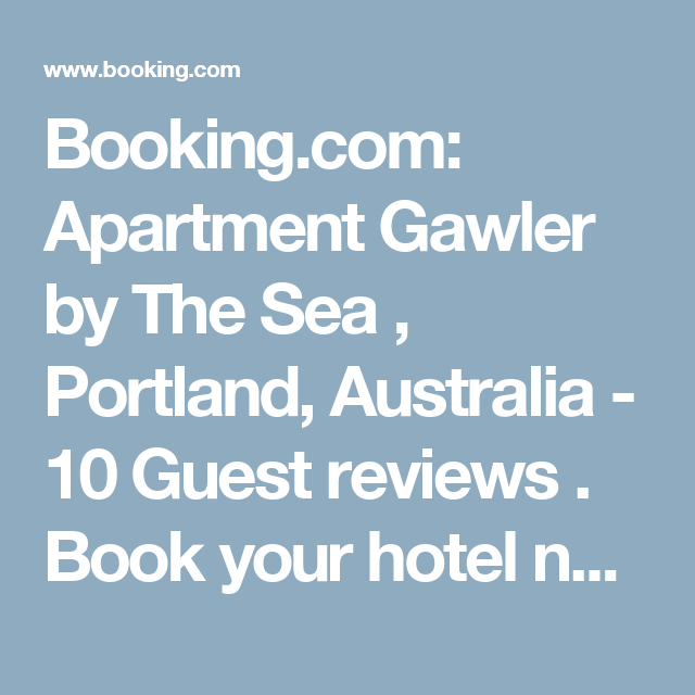 Booking.com: Apartment Gawler by The Sea , Portland, Australia  - 10 Guest reviews . Book your hotel now!
