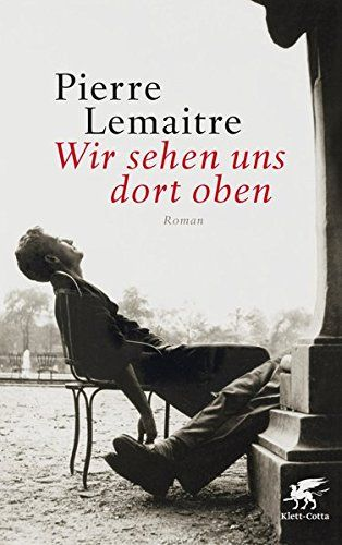 Wir sehen uns dort oben: Roman von Pierre Lemaitre https://www.amazon.de/dp/3608980164/ref=cm_sw_r_pi_dp_x_szHQxbR1CFY7D