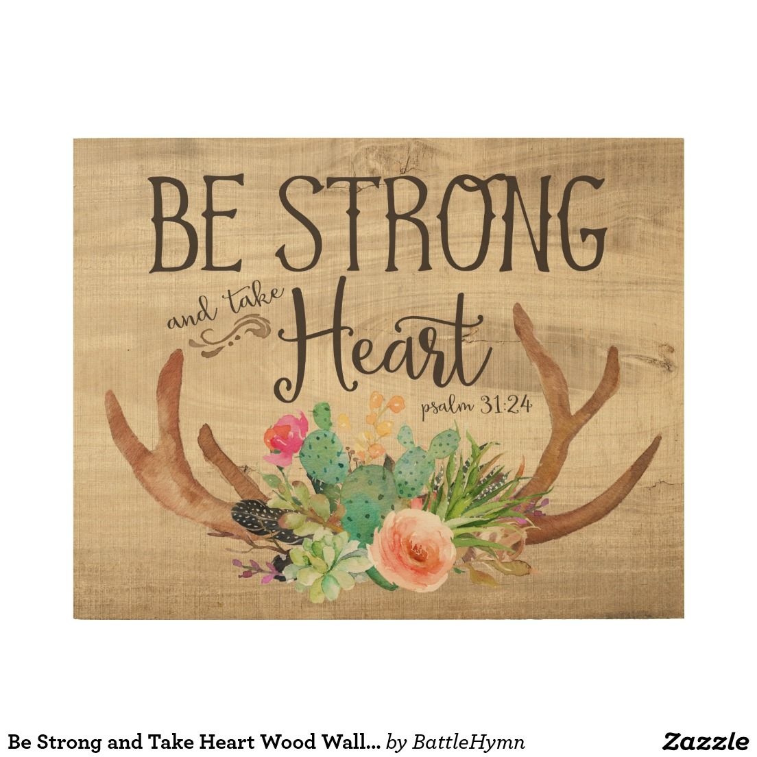 Be Strong and Take Heart Wood Wall Art | Wall Art | Pinterest | Wood ...