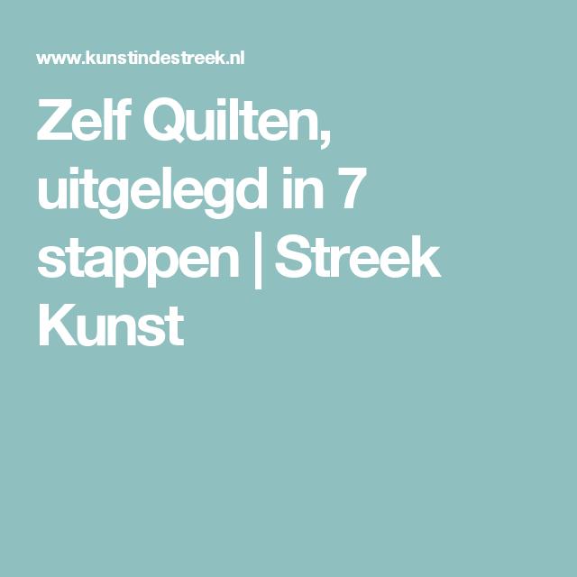 Zelf Quilten, uitgelegd in 7 stappen | Streek Kunst