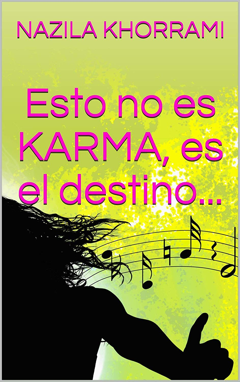 Esto No Es Karma Es El Destino Esto No Es Karma Es Mala Suerte Nº 2 Ebook Nazila Khorrami Amazon Es Tienda Kindle Karma Destino Libros