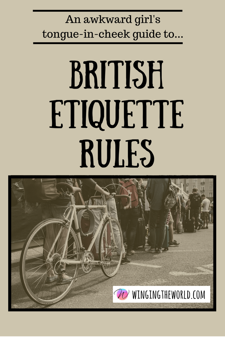An Awkward Girl's Tongue-In-Cheek Guide To British Etiquette Rules