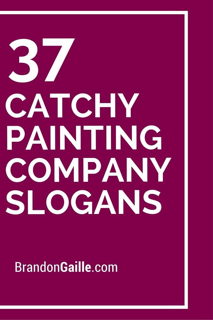 39 Catchy Painting Company Slogans and Taglines | Company slogans ...