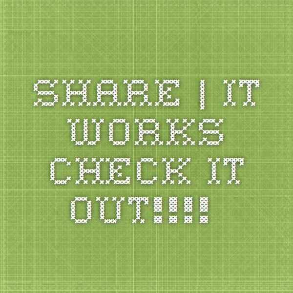 Share | It Works - Check IT Out!!!!
