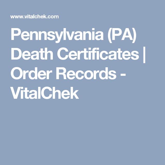 Pennsylvania (PA) Death Certificates   Order Records - VitalChek ...