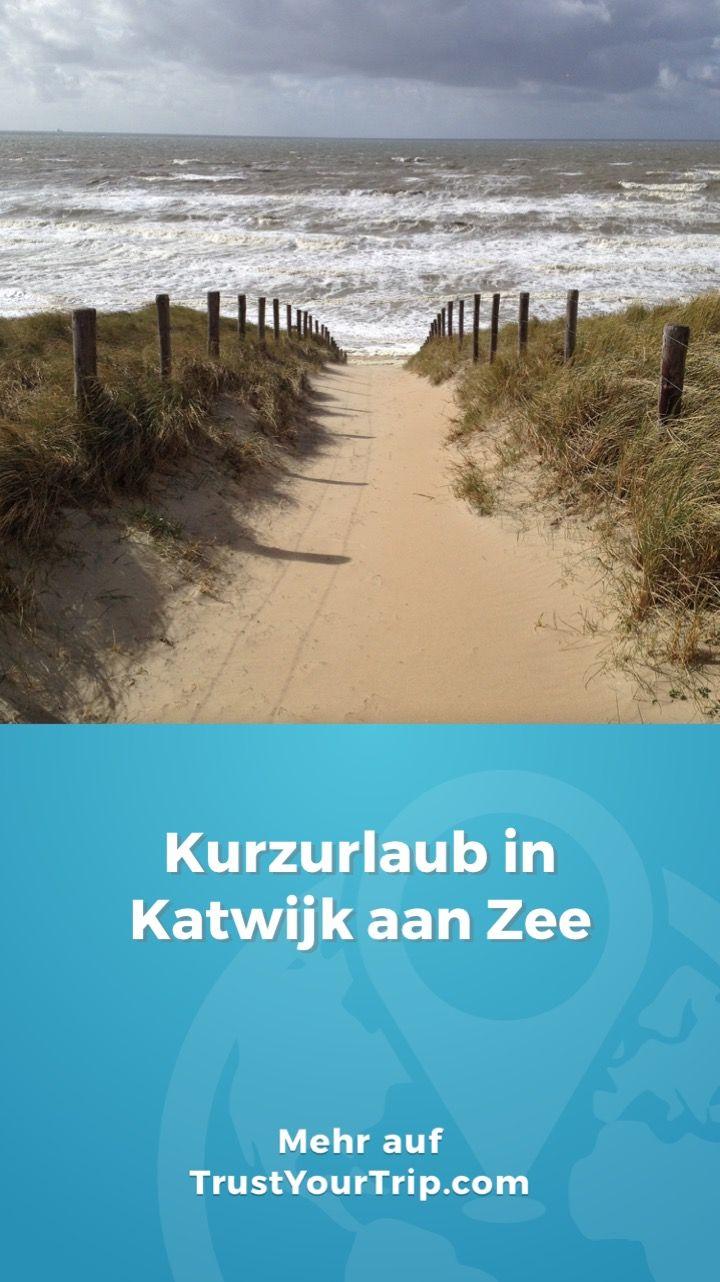 Kurzurlaub In Katwijk Aan Zee In 2020 Kurzurlaub Urlaub Und