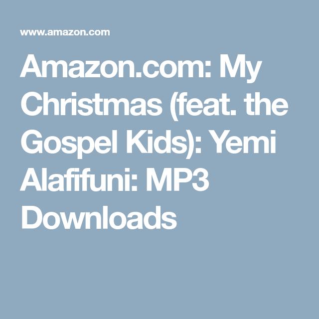 Amazon com: My Christmas (feat  the Gospel Kids): Yemi Alafifuni