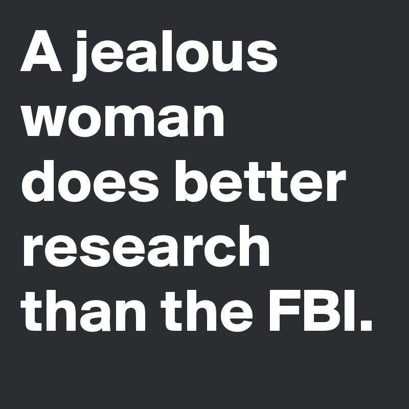 Post By Shimmer 07 On Boldomatic Jelous Quotes Funny Women Quotes Delete Quotes