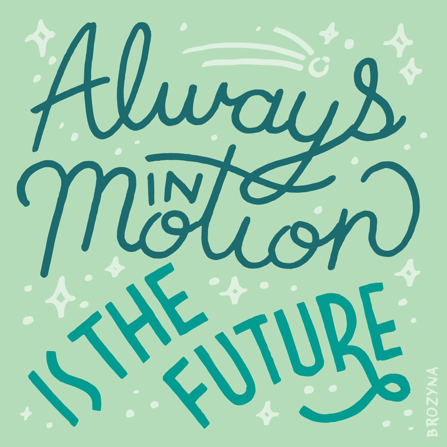 Hand Lettered Always In Motion Is The Future Yoda Quote By