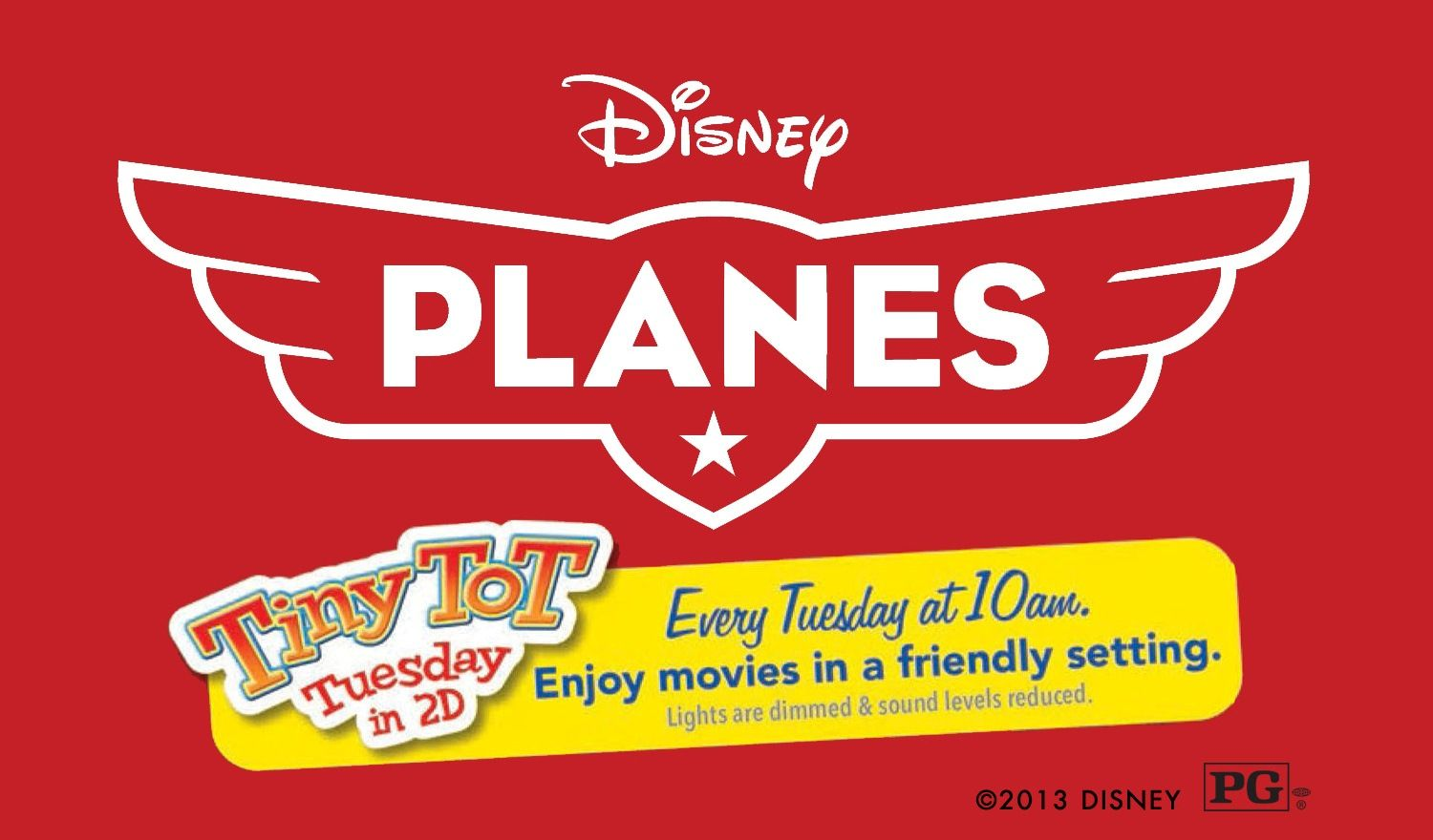 Come see Disney's Planes in 2D during Tiny Tot Tuesdays  Lights are dimmed & sound levels reduced.  Every Tuesday at 10am  August 13, 20, 27 & September 3, 10, 17  For tickets, call 1-800-DISNEY6 or go to www.elcapitantickets.com