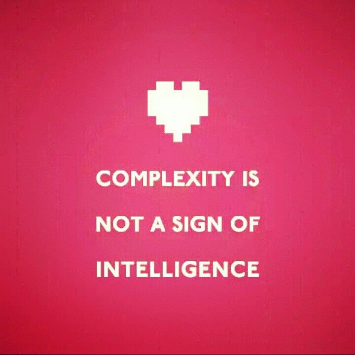 Complexity is not a sign of intelligence