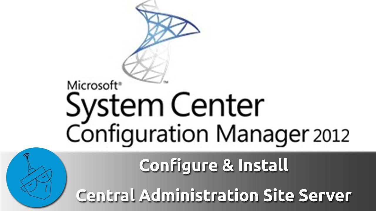 Sccm 2012 Hierarchy With Cas Installation Central