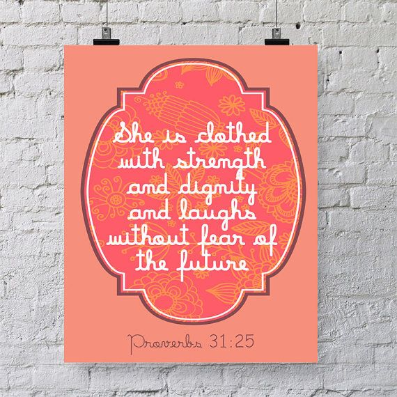 INSTANT DOWNLOAD 8x10 printable bible verse Proverbs 31:25.  She is clothed with strength and dignity and laughs without fear of the future. on Etsy, $5.00