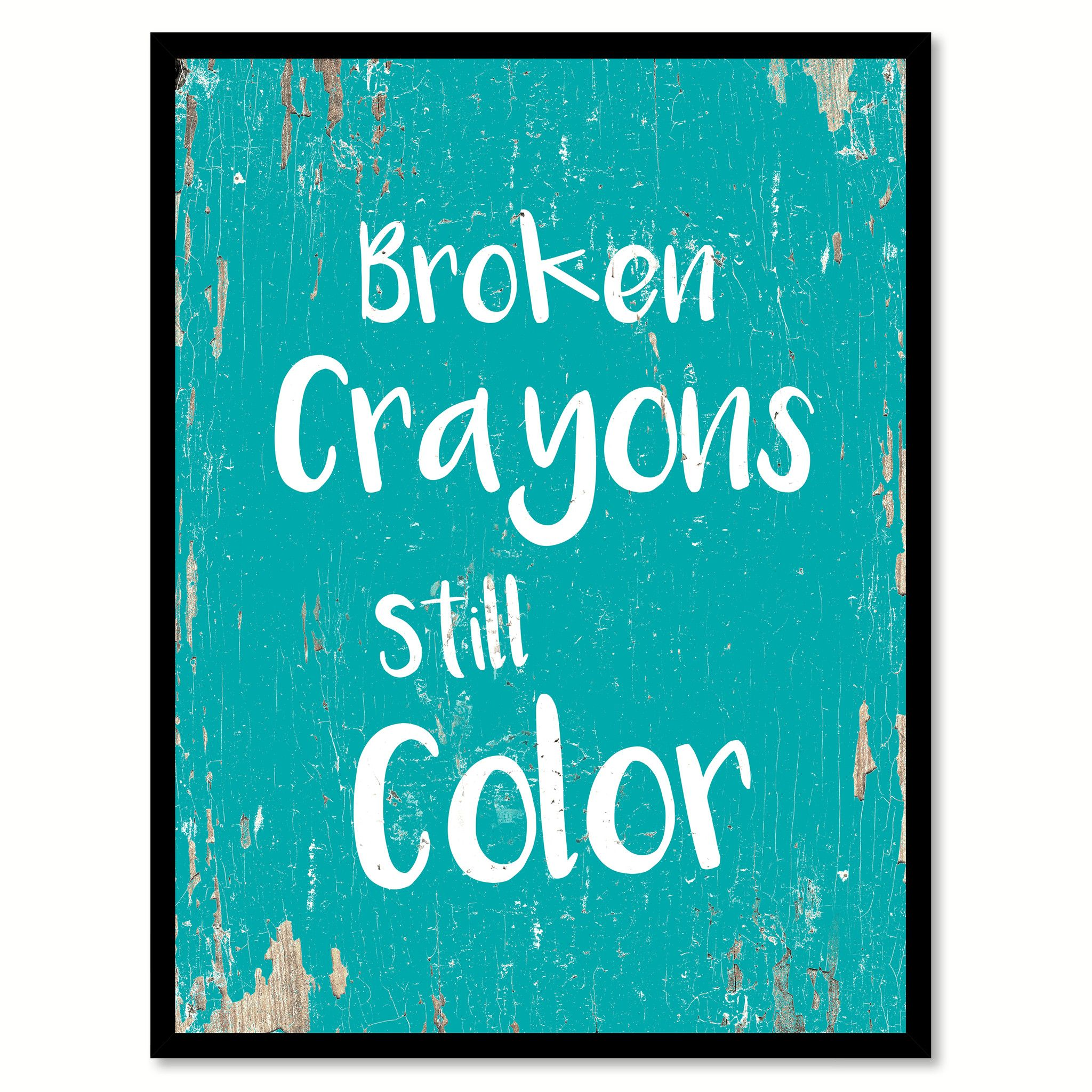 Broken Crayons Still Color Motivation Quote Saying Home