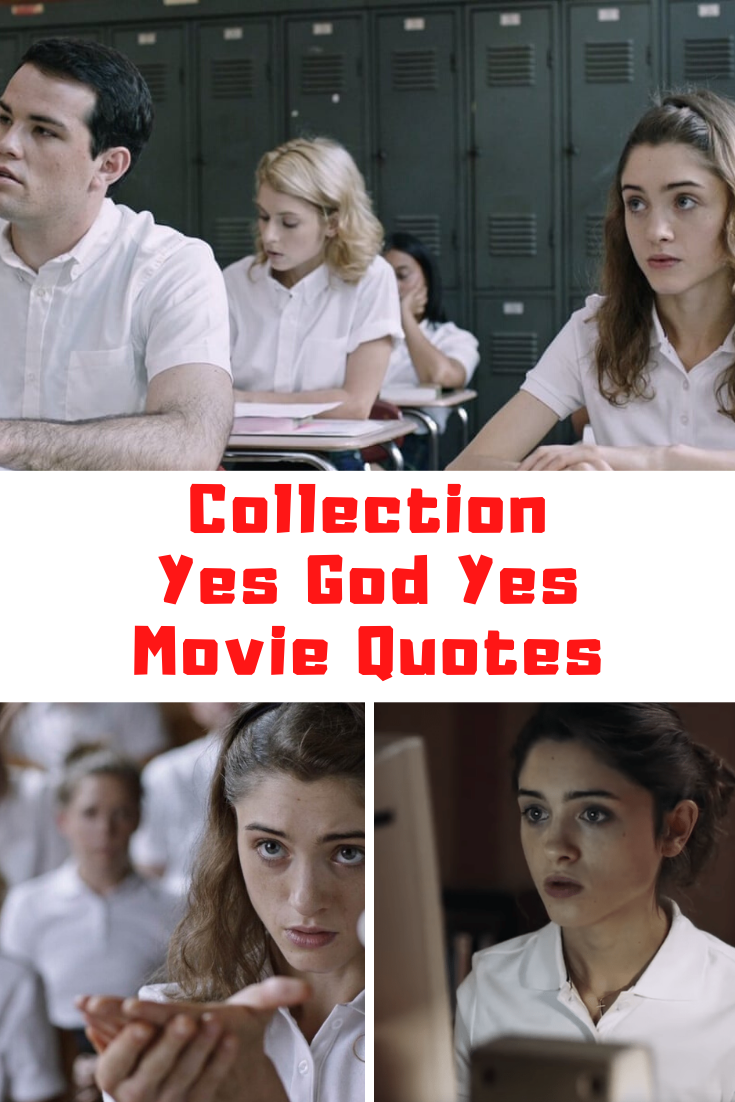 Collection Of Shocking Yes God Yes Movie Quotes Guide 4 Moms In 2020 Movie Quotes Girls Be Like Friends In Love