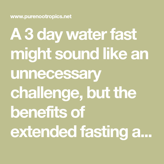 How (and Why) to Survive a 3 Day Water Fast | Nutrition