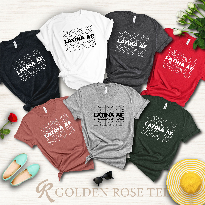 Latina AF Shirt, Latina Feminist Shirt, Mexicana Shirt, Chicana Shirt, Morena Shirt, Spanish Shirt