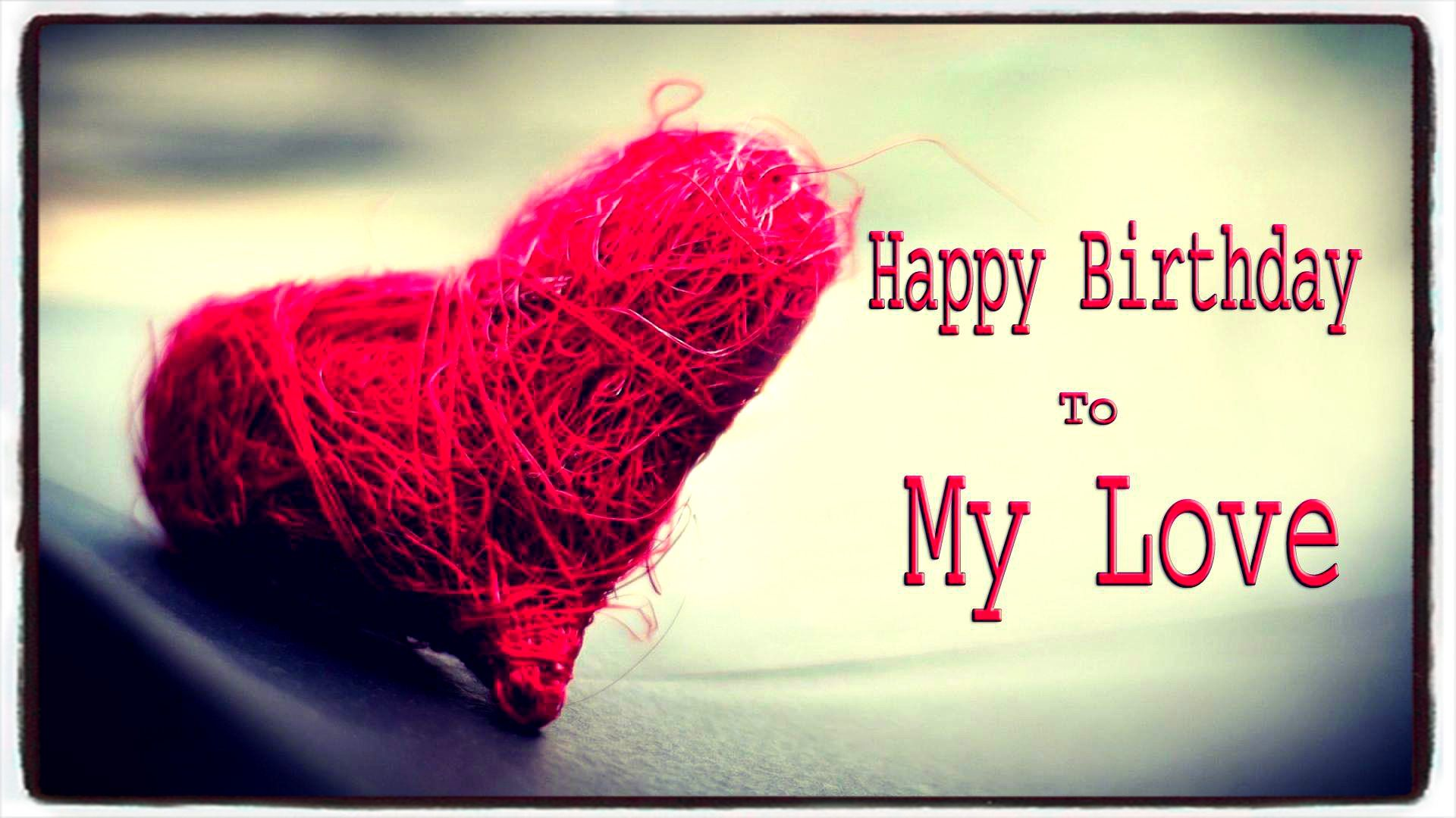 Happy Birthday My love Wishes and Hd Wallpapers