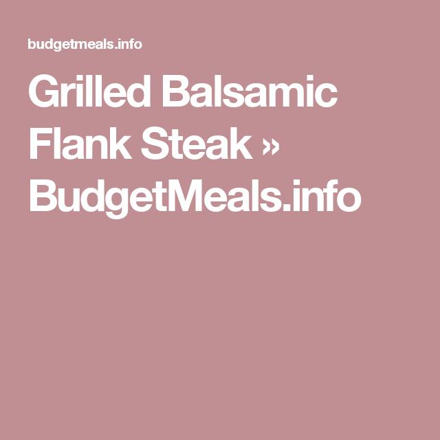 Grilled Balsamic Flank Steak » BudgetMeals.info