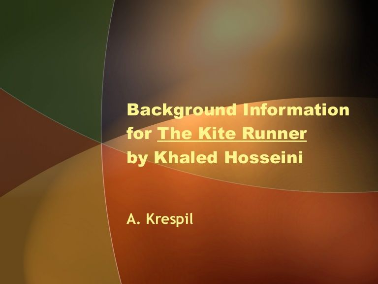 backgroundinformationforthekiterunner by anniekrespil via  backgroundinformationforthekiterunner by anniekrespil via slideshare