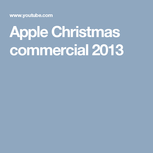 apples apple christmas commercial 2013