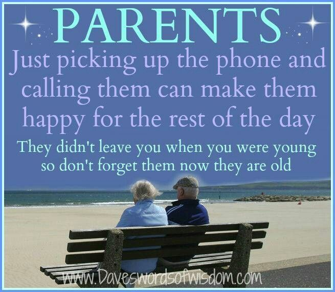 Especially True If You Have Elderly Parents Aging Parents Quotes Elderly Parents Quotes Love Your Parents