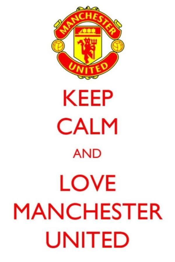 Keep calm and Love Manchester United. So true