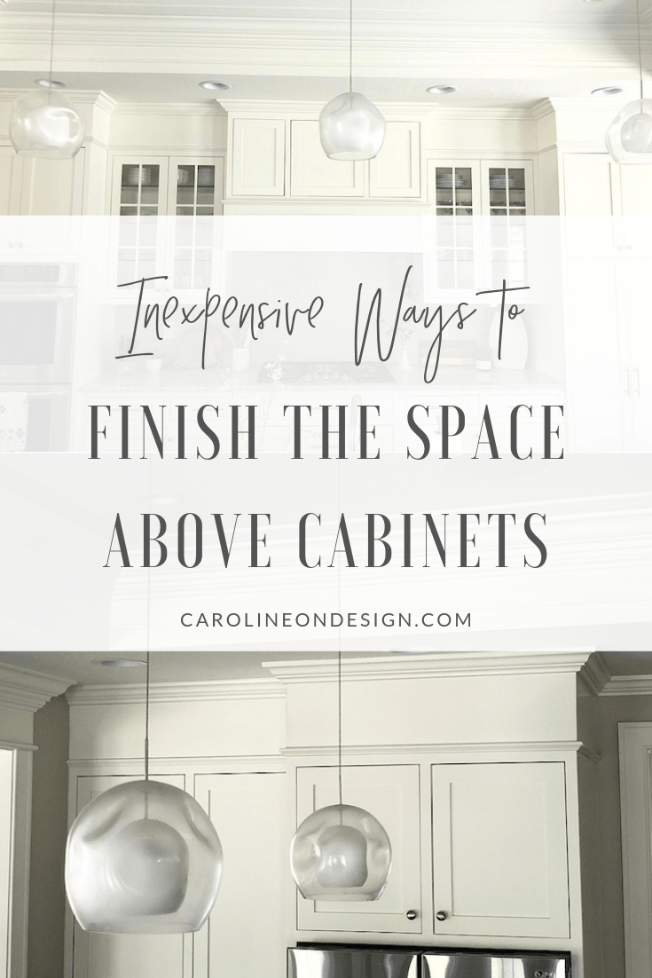 How To Fill Space Between Cabinets And Ceiling Caroline On Design In 2020 Above Kitchen Cabinets Cabinets To Ceiling Above Cabinets
