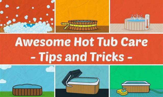 25 Awesome Hot Tub Care Tips And Tricks Hot Tub Hot Tub Care
