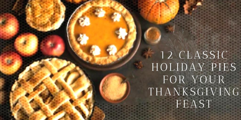 12 Classic Holiday Pies for Your Thanksgiving Feast - Recipe Exchange -