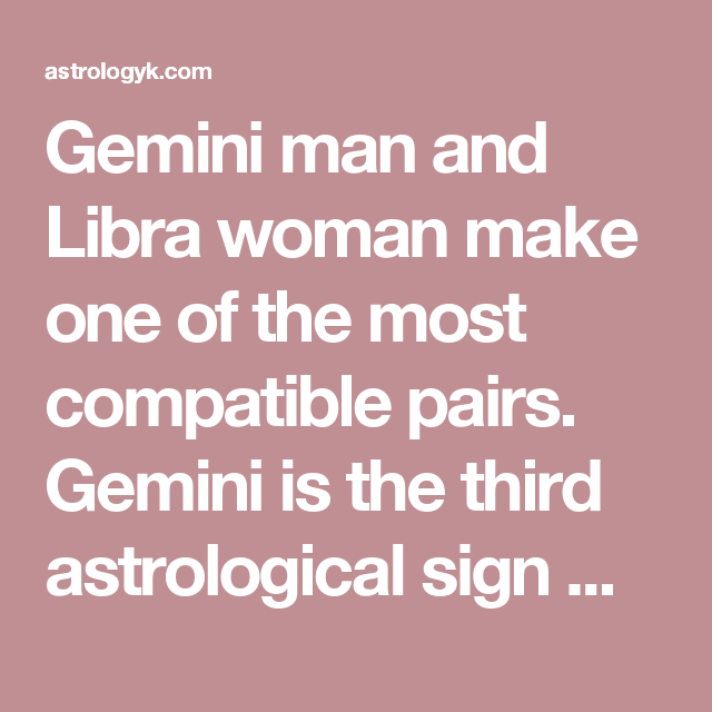 Compatibility Of Libra Woman And Gemini Man